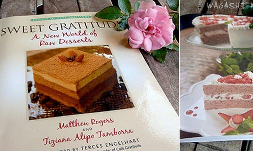 "Buch-Cover ""Sweet Gratitude, A New World of Raw Desserts"", M. Rogers and T. Alipo Tamborra"